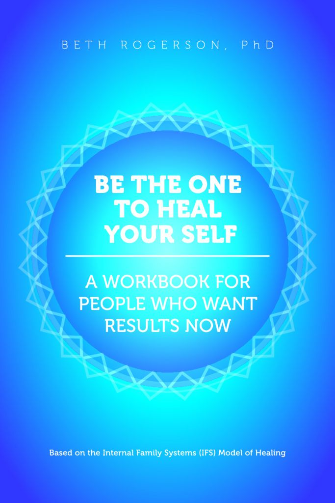 be the one to heal yourself a workbook for people who want results now